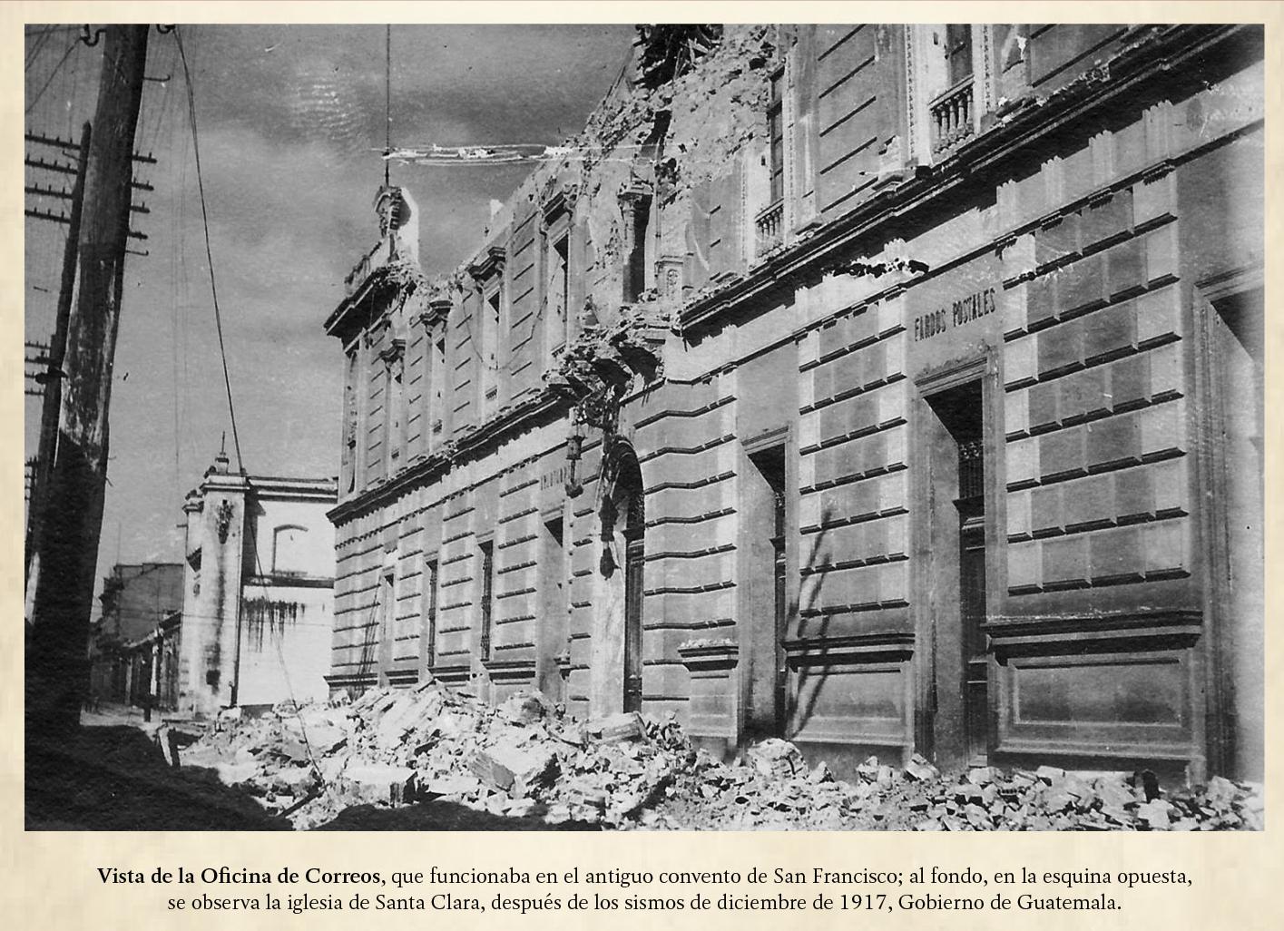 Antiguo Convento de San Francisco posterior al terremoto de 1917.