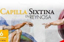 La Capilla Sixtina en Reynosa
