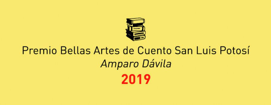 Premio Bellas Artes de Cuento San Luis Potosí Amparo Dávila 2019