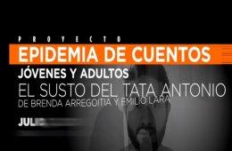 Epidemia de cuentos: El susto del tata Antonio