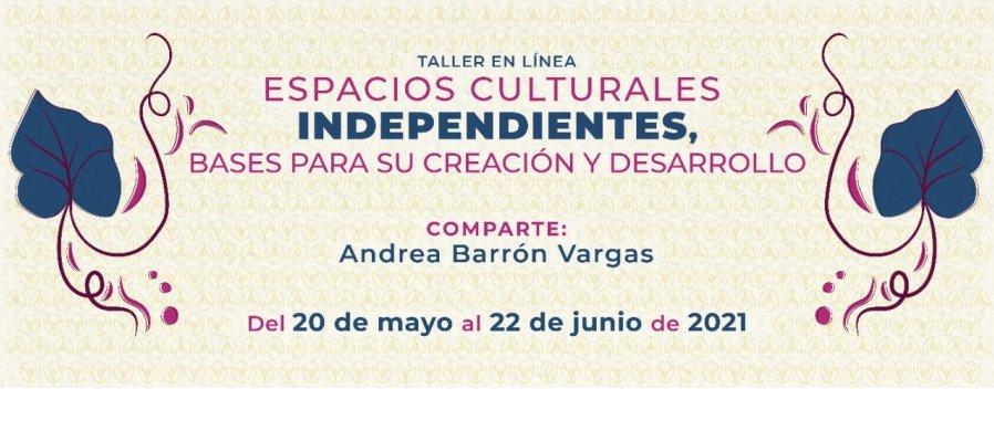 Espacios culturales independientes, bases para su creación y desarrollo