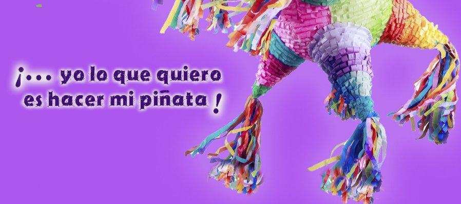 No quiero oro ni quiero plata. Taller de Piñatas
