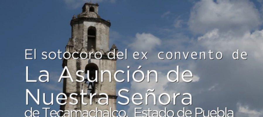 Huellas de la evangelización. Sotocoro del Ex Convento de Tecamachalco, Puebla