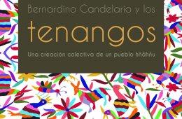 Bernardino Candelario y los tenangos. Una creación colec...