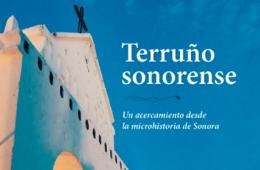 Presentación editorial: Terruño sonorense