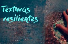 Texturas resilientes