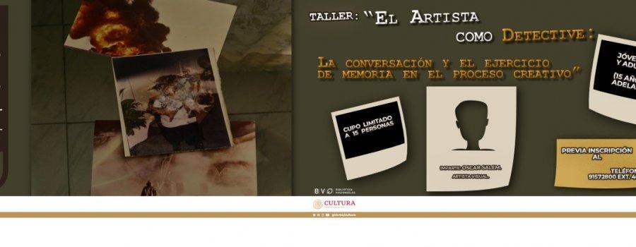 El artista como detective: la conversación y el ejercicio de memoria en el proceso creativo