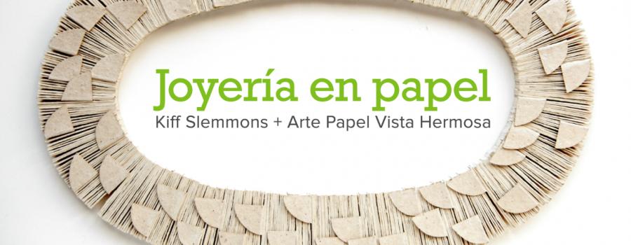 Joyería en papel. Kiff Slemmons + Arte Papel Vista Hermosa