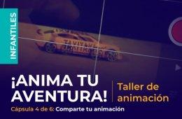 Cápsula 4 Comparte tu animación