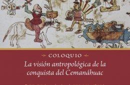 La visión antropológica de la conquista del Cemanáhuac