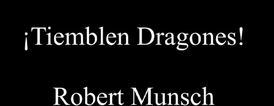 ¡Tiemblen dragones!