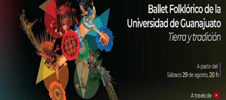Ballet Folklórico de la Universidad de Guanajuato: Tierra y Tradición