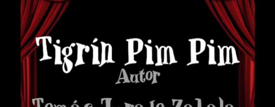 Cuerpos, voces, letras: acción. Tigrín Pim Pim