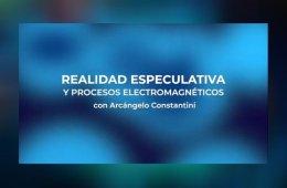 Charla: Realidad especulativa y procesos electromagnétic...