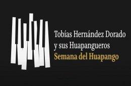 Semana del Huapango - Tobías Hernández y sus Huapanguer...