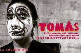 Tomás. Performance para niñxs siniestros