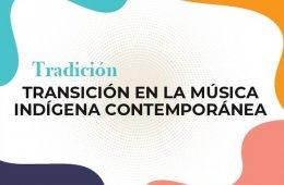 Tradición/Transición en la música indígena contempor�...
