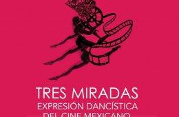 Tres miradas, expresión dancística del cine mexicano