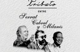 Antología entre Serrat, Cabral y Milanés