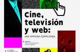 Cine, Televisión y Web: Una amistad complicada