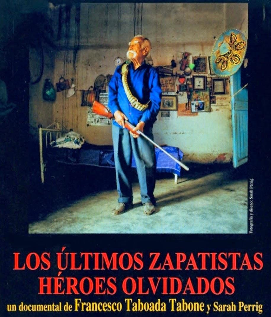 los ultimos zapatistas heroes olvidados