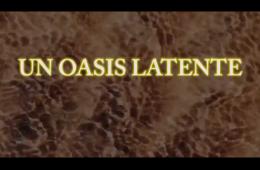 Un oasis latente