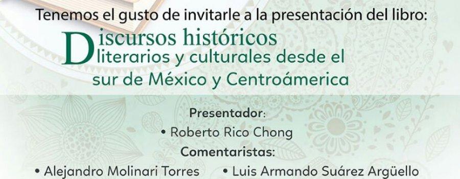 Discursos históricos literarios y culturales desde el sur de México y Centroamérica
