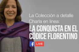 La Colección a detalle | La Conquista en el Códice Flor...
