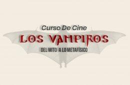Los Vampiros: Del Mito A Lo Metafísico