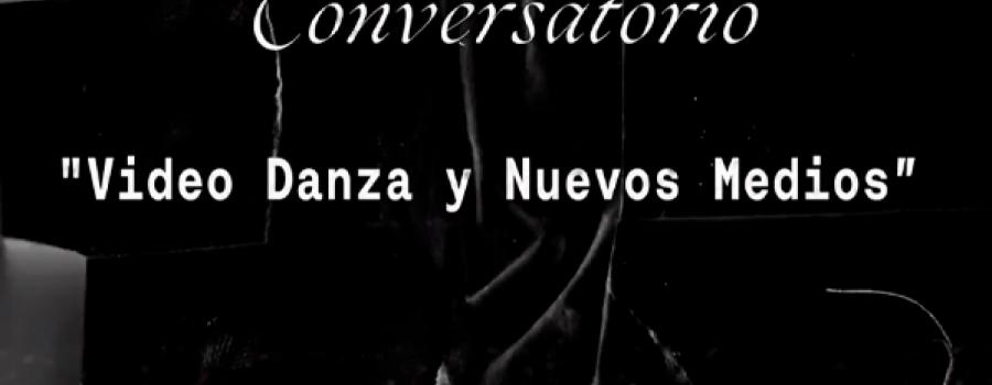 Conversatorio. Video danza y nuevos medios