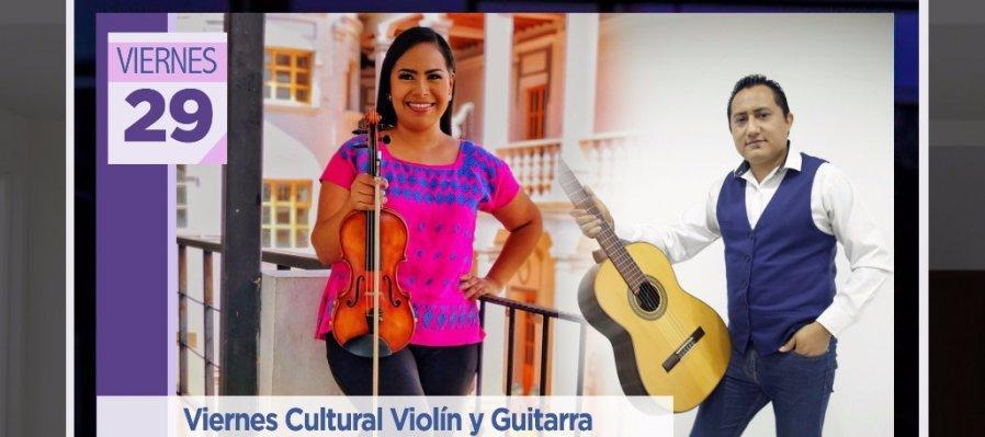 Viernes cultural Violín y Guitarra
