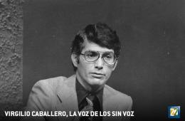 Virgilio Caballero, la voz de los sin voz