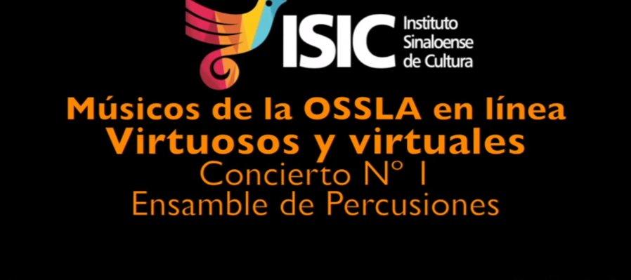 Virtuosos y Virtuales: músicos de la OSSLA en línea. Ensamble de percusiones