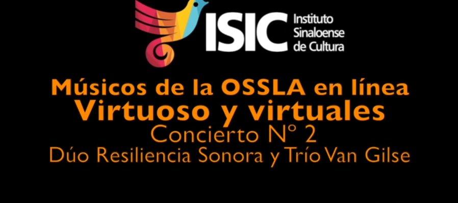 Virtuosos y Virtuales: músicos de la OSSLA en línea. Dúo Resiliencia Sonora y el Trío Van Gilse