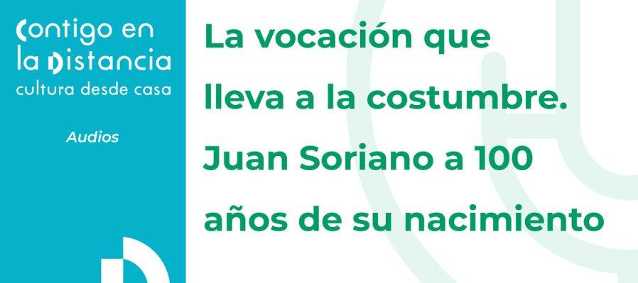 La vocación que lleva a la costumbre. Juan Soriano a 100 años de su nacimiento