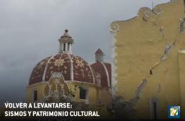 Volver a levantarse: sismos y patrimonio cultural