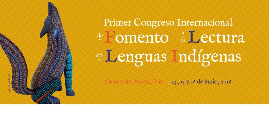 Primer Congreso Internacional de Fomento a la Lectura en Lenguas Indígenas