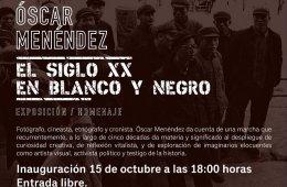 Óscar Menéndez. El siglo XX en blanco y negro. Exposici...