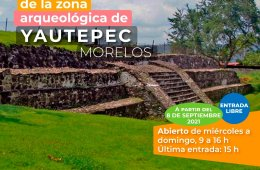 REAPERTURA DE LA ZONA ARQUEOLÓGICA DE YAUTEPEC