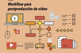Taller workflow para postproducción de video
