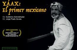 Yaáx. El primer mexicano
