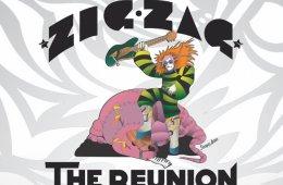 Zig Zag The Reunion