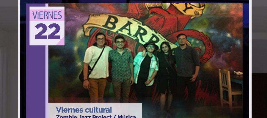 Viernes cultural con el grupo Zombie Jazz project